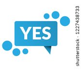 yes sign label.yes speech... | Shutterstock .eps vector #1227438733