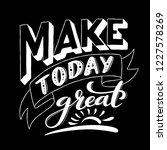 make today great. inspirational ... | Shutterstock .eps vector #1227578269