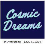cosmic dreams slogan graphic... | Shutterstock .eps vector #1227661396