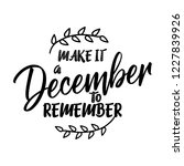 make it a december to remember  ... | Shutterstock .eps vector #1227839926