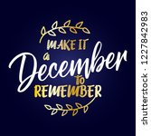 make it a december to remember  ... | Shutterstock .eps vector #1227842983