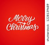 merry christmas handwritten... | Shutterstock .eps vector #1228139689