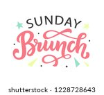 sunday brunch calligraphy... | Shutterstock .eps vector #1228728643