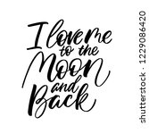 i love me to the moon and back  ... | Shutterstock .eps vector #1229086420