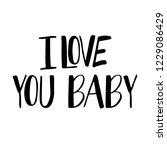 i love you baby   calligraphic... | Shutterstock .eps vector #1229086429