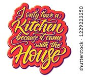 i only have a kitchen funny... | Shutterstock .eps vector #1229223250