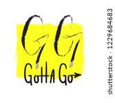 gg gotta go   simple inspire... | Shutterstock .eps vector #1229684683