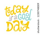 today is a good day   unique... | Shutterstock .eps vector #1230748009