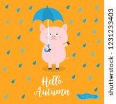 hello autumn. pig holding blue... | Shutterstock . vector #1231233403