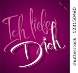 ICH LIEBE DICH hand lettering - handmade calligraphy, vector (eps8) - stock vector
