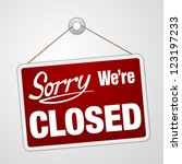 we are closed sign   closed... | Shutterstock .eps vector #123197233