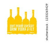 don't worry don't cry drink... | Shutterstock .eps vector #1233265429