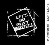 let's go play basketball slogan ... | Shutterstock .eps vector #1234412146