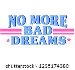 no more bad dreams slogan... | Shutterstock .eps vector #1235174380