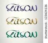 'season' handmade calligraphy ... | Shutterstock .eps vector #123624136