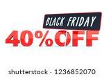 black friday 40 percent off... | Shutterstock . vector #1236852070