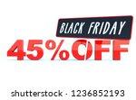 black friday 45 percent off... | Shutterstock . vector #1236852193
