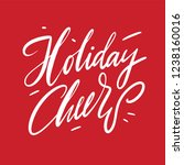 holiday cheers hand drawn... | Shutterstock .eps vector #1238160016