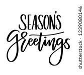 hand written lettering season's ... | Shutterstock .eps vector #1239080146