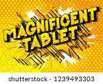 Magnificent Tablet - Vector illustrated comic book style phrase.