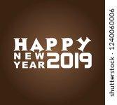 happy new year 2019 typography... | Shutterstock .eps vector #1240060006