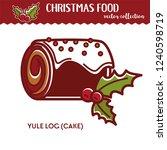 christmas food  yule log... | Shutterstock .eps vector #1240598719