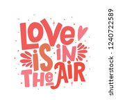 love is in the air vector... | Shutterstock .eps vector #1240722589