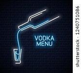 vodka bottle neon logo. vodka... | Shutterstock .eps vector #1240751086