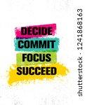 decide. commit. focus. succeed. ... | Shutterstock .eps vector #1241868163