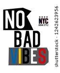 new york no bad vibes. t shirt... | Shutterstock .eps vector #1242623956