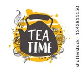 tea time concept design. kettle.... | Shutterstock .eps vector #1242811150