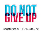 do not give up sign text.... | Shutterstock .eps vector #1243336270
