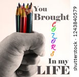Stock photo you brought colors in my life best inspirational motivation quote 1243840579