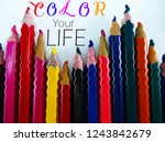 Stock photo color your life best inspirational motivation quotes with a background of pencil colors 1243842679