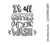 it all comes out in the wash... | Shutterstock .eps vector #1243985389