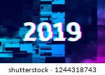 number 2019 distorted  glitch... | Shutterstock .eps vector #1244318743