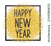 happy new year. gold glitter.... | Shutterstock .eps vector #1244384653