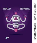 hello humans robot invader is a ... | Shutterstock .eps vector #1245123580