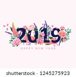 happy new year 2019 with flower ... | Shutterstock .eps vector #1245275923
