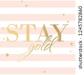 vector fashion stay gold with... | Shutterstock .eps vector #1245782860
