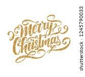 merry christmas gold glitter... | Shutterstock .eps vector #1245790033
