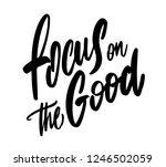 "positive quote ""focus on good""... | Shutterstock .eps vector #1246502059"