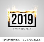 burning black frame with 2019... | Shutterstock .eps vector #1247035666