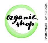 lettering inscription organic... | Shutterstock .eps vector #1247113036