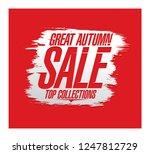 great autumn sale  top... | Shutterstock .eps vector #1247812729