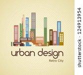 urban desing  retro city... | Shutterstock .eps vector #124913954