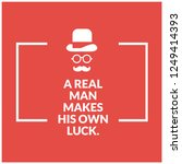 a real man makes his own luck... | Shutterstock .eps vector #1249414393
