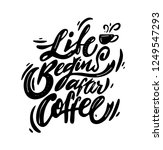 life begins after coffee phrase ... | Shutterstock .eps vector #1249547293