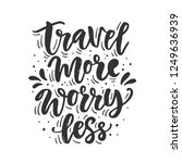 travel more  worry less. hand... | Shutterstock .eps vector #1249636939