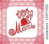 romantic menu vector...   Shutterstock .eps vector #124977920